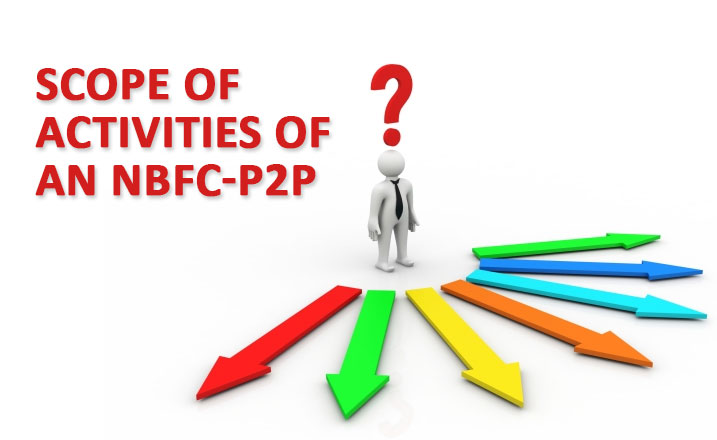 Scope of Activities of an NBFC-P2P