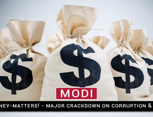 MODI-MANTRA & MONEY-MATTERS! (MAJOR CRACKDOWN ON CORRUPTION, BLACK MONEY)