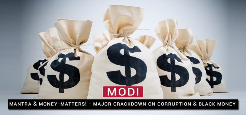 MAJOR CRACKDOWN ON CORRUPTION & BLACK MONEY