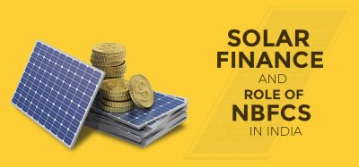 Solar Finance and Role Of NBFCs