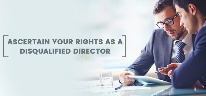 Ascertain Your Rights As A Disqualified Director