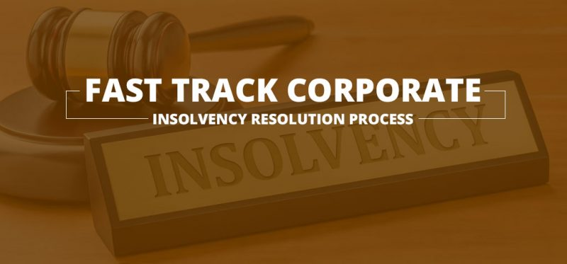 Fast Track Corporate Insolvency Resolution Process